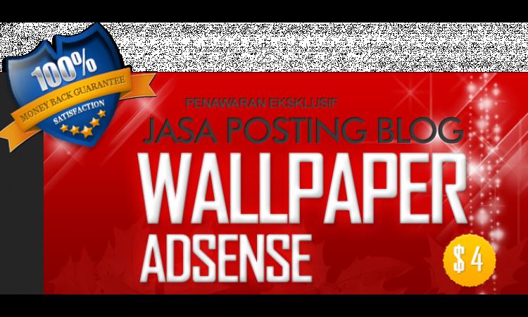 Jasa Posting / Pembuatan Blog Semi Wallpaper High Quality