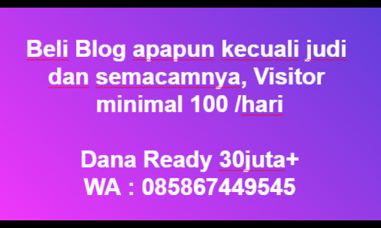 [WTB] Beli Blog Apapun Uv Minimal 100 /day | Dana Ready 30 Juta