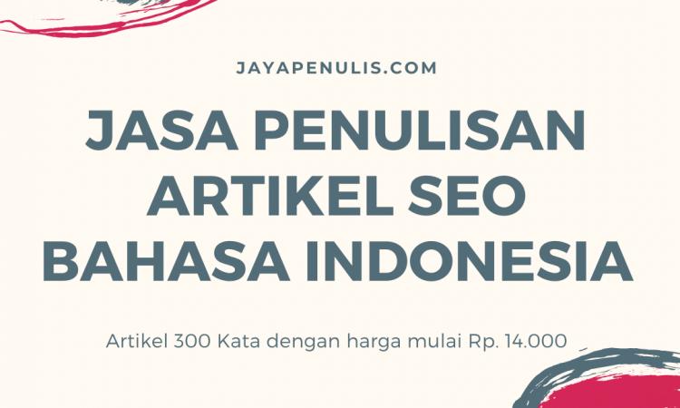 (JUAL) Jasa Penulisan Artikel SEO Bahasa Indonesia (HARGA TERJANGKAU dan BERGARANSI)